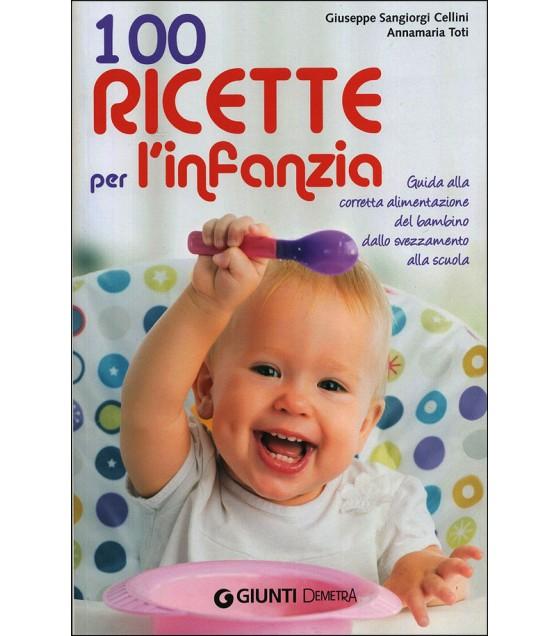 100 RICETTE PER L'INFANZIA
